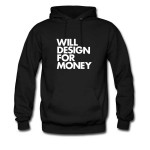 will_design_for_money_hoodie