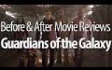 Guardians of the Galaxy Review – Before & After Movie Reviews